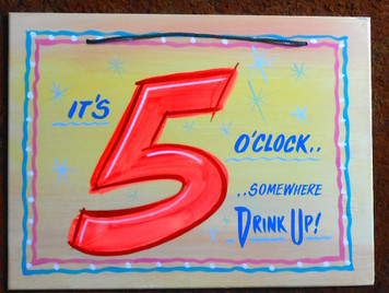 I'TS 5 O'CLOCK SOMEWHERE- DRINK UP - FUNKTY SIGN
