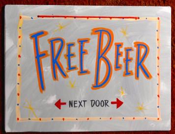 FREE BEER - <--NEXT DOOR--> FUNKY SIGN by George Borum