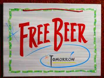 FREE BEER - TOMORROW - FUNKY SIGN by George Borum