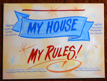 MY HOUSE - MY RULES FUNKY SIGN by George Borum