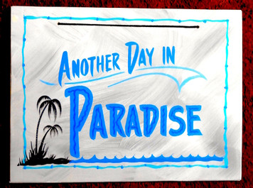 ANOTHER DAY IN PARADISE - FUNKY SIGN by George Borum
