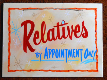 RELATIVES BY APPOINTMENT ONLY - FUNKY SIGN - by George Borum
