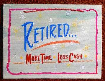RETIRED - More Time - Less Cash FUNKY SIGN by George Borum