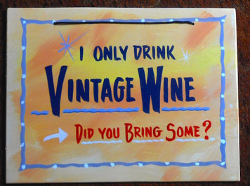 I ONLY DRINK VINTAGE WINE - FUNKY SIGN - by George Borum