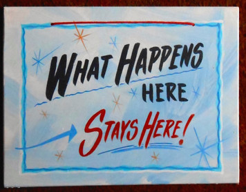 WHAT HAPPENS HERE-- STAYS HERE! - FUNKY SIGN - by George Borum