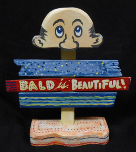 BALD IS BEAUTIFUL SIGNPOST BY GEORGE BORUM