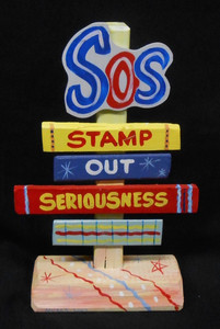 STAMP OUT SERIOUSNESS SIGNPOST BY GEORGE BORUM