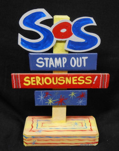 STAMP OUT SERIOUSNESS SIGNPOST -- BY GEORGE BORUM