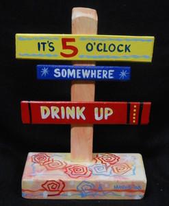 IT'S 5 O'CLOCK SOMEWHERE SIGNPOST BY GEORGE BORUM