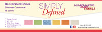 Simply Defined Be Dazzled Shimmer Paper - Cools 18pk