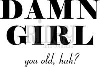 Funny Bones Cling Stamps - Damn Girl