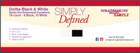 Simply Defined Dottie Paper Pack - Black & White 18pk