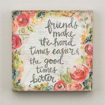 Friends Make Good Times Canvas
