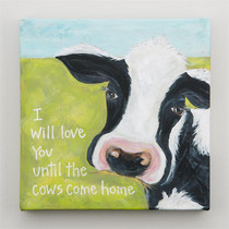 Till The Cows Come Home Canvas