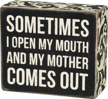 Box Sign - Mother Comes Out