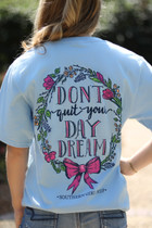 Don't Quit Your Day Dream SS Tee - Powder Blue