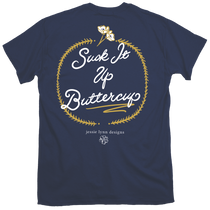 Suck It Up Buttercup Short Sleeve Tee