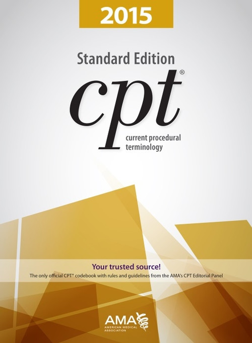 CPT 2015 Standard The official Current Procedural Terminology 2015 (CPT 2015) Coding book published by the American Medical Association (standard softbound)