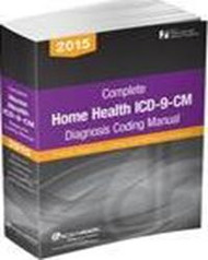 DecisionHealth's Complete Home Health ICD-9-CM Diagnosis Coding Manual, 2015 is the only ICD-9 coding manual that's created specifically for home health coders — and the latest edition will take your coding to the next level with 5 HCS-D CEUs, new documentation tips and advanced, complicated scenarios.