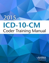 Experienced ICD-9-CM coders trained by AHIMA-approved ICD-10-CM trainers can use the ICD-10-CM Coder Training Manual to build their knowledge of ICD-10-CM