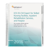 ICD-10-CM Expert for Skilled Nursing Facilities, Inpatient Rehabilitation Services, and Hospice 2016