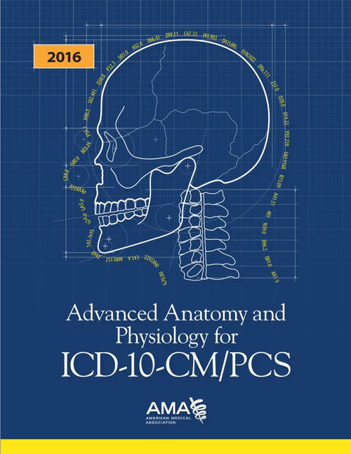 Advanced Anatomy and Physiology for  ICD-10-CM/PCS 2016. The level of specificity in the ICD-10 code set requires an increased understanding of human anatomy and physiology to code appropriately. This full-color resource helps provide the insights that lead to mastery.