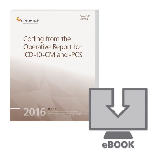 Coding from the Operative Report for ICD-10-CM and PCS eBook 2016. Your coding staff will be able to practice with these real-life operative report-based coding challenges.