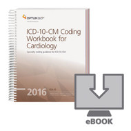 ICD-10-CM Coding Workbook for Cardiology eBook 2016. Physician practices want to focus on coding issues within ICD-10-CM specific to the specialty that are likely to affect day-to-day coding proficiency and accuracy that significantly impact revenue.