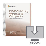 ICD-10-CM Coding Workbook for Orthopaedics eBook 2016. Physician practices want to focus on coding issues within ICD-10-CM specific to the specialty that are likely to affect day-to-day coding proficiency and accuracy that significantly impact revenue.