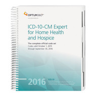 ICD-10 Expert for Home Health and Hospice 2016. The 2016 ICD-10-CM Expert for Home Health and Hospice with Optum's hallmark features and content is designed specifically to address the challenges faced by home health agencies with hospice services using the new ICD-10-CM coding and reimbursement system.