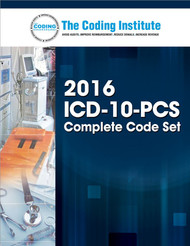 2016 ICD-10-PCS Complete Code Set. Master the ICD-10-PCS Code Set Using The Coding Institute's Complete and Updated Manual.