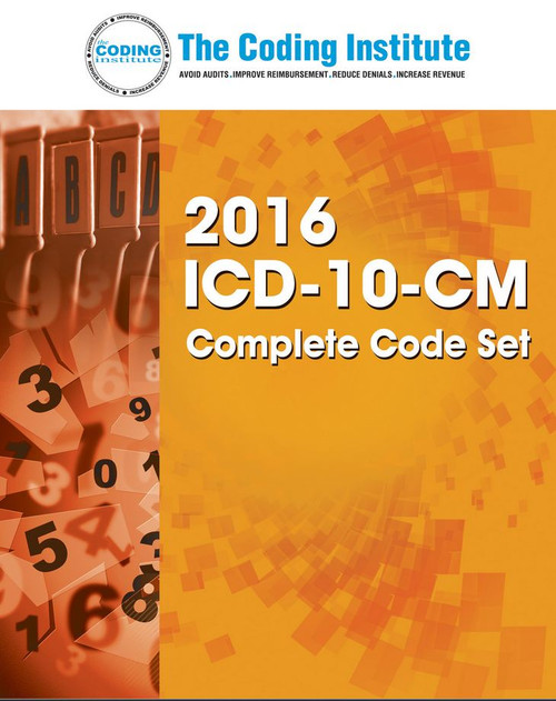 2016 ICD-10-CM Complete Code Set. Face the ICD-10-CM Code Set Confidently with The Coding Institute's Complete and Updated Manual.