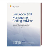 Evaluation and Management Coding Advisor 2016, with ICD-10-CM implementation approaching, your E/M coding takes on even greater importance and we've have provided extensive coverage to this vital E/M and ICD-10-CM relationship.