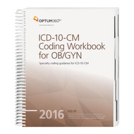 ICD-10-CM Coding Workbook for OB/GYN  2016 (Spiral). Physician practices want to focus on coding issues within ICD-10-CM specific to the OB/GYN specialty that are likely to affect day-to-day coding proficiency and accuracy that significantly impact revenue.