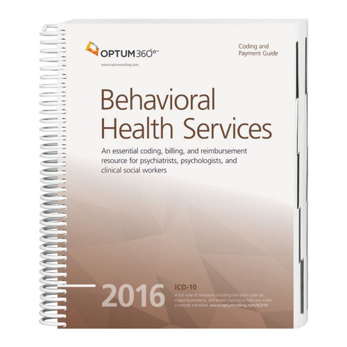 Coding and Payment Guide for Behavioral Health Services 2016. This guide has the latest 2016 specialty-specific ICD-10-CM, HCPCS Level II, and CPT® code sets along with Medicare payer information, CCI edits, helpful code descriptions, and clinical definitions.