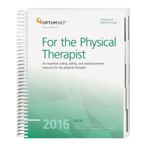 Coding and Payment Guide for the Physical Therapist 2016. Co-produced with the American Physical Therapy Association (APTA), this guide has the latest 2016 specialty-specific ICD-10-CM, HCPCS Level II, and CPT® code sets along with Medicare payer information, CCI edits, helpful code descriptions, and clinical definitions.