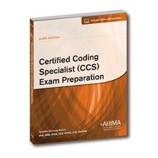 The Certified Coding Specialist (CCS) Exam Preparation, Sixth Edition will give you the confidence to master the CCS certification exam.