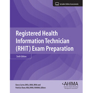 Confidently prepare for the RHIT exam with Registered Health Information Technician (RHIT) Exam Preparation.