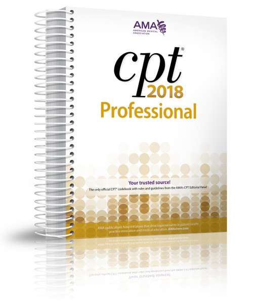 CPT® 2018 Professional Edition is the definitive AMA-authored resource to help health care professionals correctly report and bill medical procedures and services.