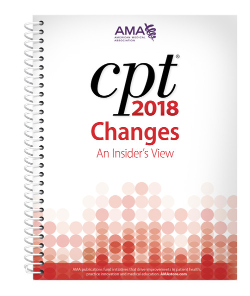 For a better understanding of the latest revisions to the CPT® code set, rely on the best-selling CPT® Changes 2018: An Insider's View. Find the meaning behind all of the changes included in the AMA's CPT® Professional Edition codebook. Invest in this annual publication and get the insider's perspective into the CPT code set directly from the source—the American Medical Association. AMA is the authority to turn to when seeking an official interpretation and explanation for a CPT code or guideline change. Know the changes inside and out. Avoid and reduce claim denials