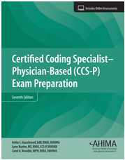 The Certified Coding Specialist–Physician-based (CCS-P) Exam Preparation, Seventh Edition will give you the confidence to master the CCS-P certification exam.