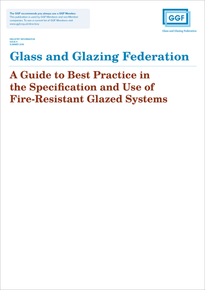 A Guide to Best Practice in the Specification and Use of Fire-Resistant Glazed Systems (ref: 20.1)
