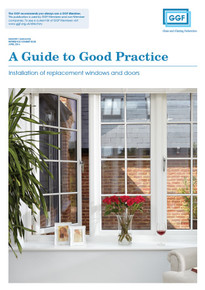 A Guide to Good Practice: Installation of replacement windows and doors (ref: 20.3)