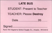 Late Bus Pass (764)