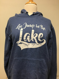 Go Jump in the Lake Hoodie