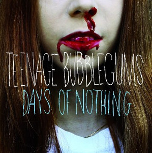 "LP Teenage Bubblegums ""Days Of Nothing"""