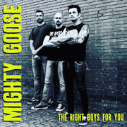 "CD Mighty Goose ""The Right Boys For You"""