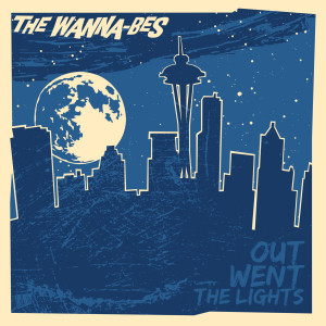 """LP The Wanna-Bes """"Out Went The Lights"""""""