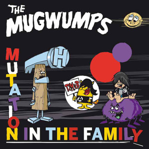 Mugwumps mutation in the family