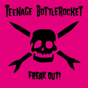 Freak Out! (Teenage Bottlerocket album)